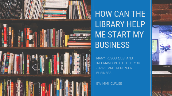 how can the library help me start my business