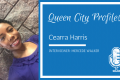 Queen City Profiles: Cearra Harris