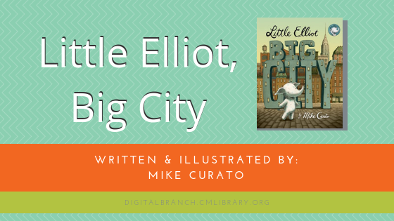 Storytime: Little Elliot, Big City