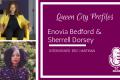 Queen City Profiles: Enovia Bedford & Sherrell Dorsey