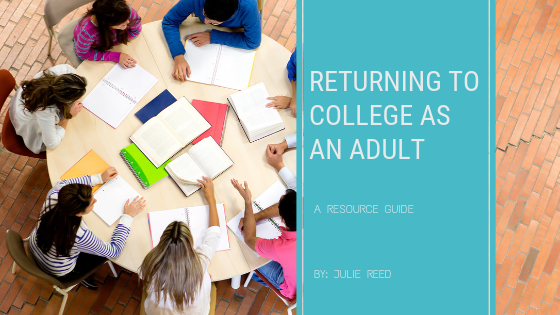 Returning to College as an Adult: A Resource Guide