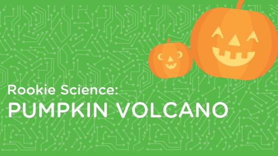 Rookie Science: Pumpkin Volcano!