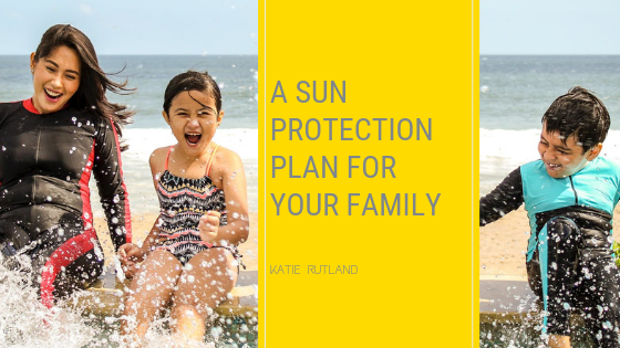 A Sun Protection Plan for Your Family