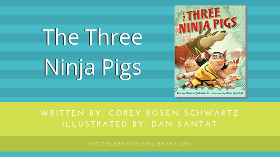 Storytime: The Three Ninja Pigs