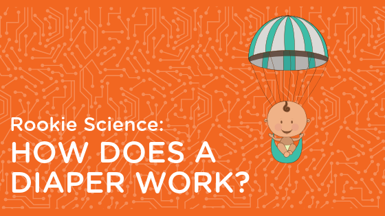 rookie science how does a diaper work
