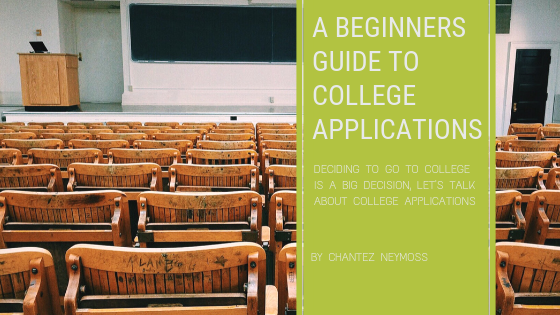 a beginners guide to college applications