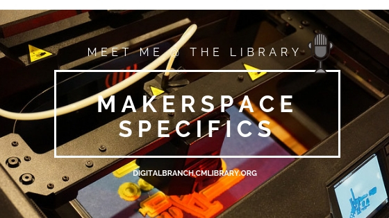 Makerspace Specifics