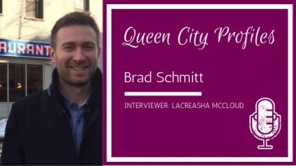 Queen City Profiles: Brad Schmitt