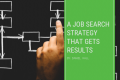 A Job Search Strategy that gets RESULTS