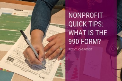 Nonprofit Quick Tips: What is the 990 Form?