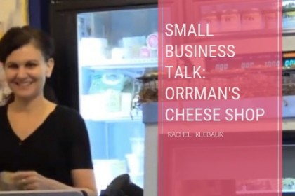 Small Business Talk: Orrman's Cheese Shop
