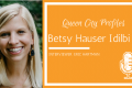Queen City Profiles: Betsy Hauser Idilbi