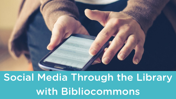 Social Media Through the Library with Bibliocommons