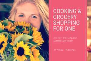 Chronicles in Adulting: Cooking and Grocery Shopping for One