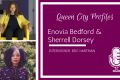 Queen City Profiles: Enovia Bedford & Sherrell Dorsey