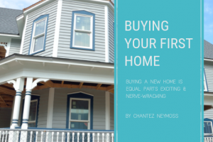 Chronicles of Adulting: Buying Your First Home