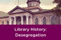 Library History: Desegregation