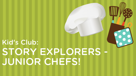 Kids Club: Story Explorers – Junior Chefs!