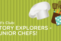 Kids Club: Story Explorers – Junior Chefs!