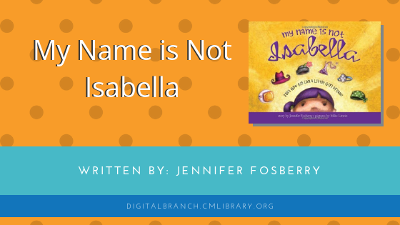 Storytime: My Name is Not Isabella