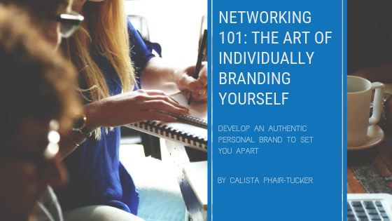 Networking 101: The Art of Individually Branding Yourself