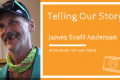 Telling Our Story: James Scott Anderson